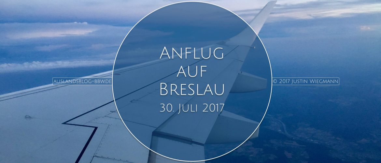 Anflug auf Breslau - 30. Juli 2017